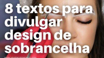 Texto para divulgar design de sobrancelha